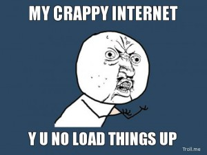 my_crappy_internet______y_u_no_by_dragon122-d3lhb2o