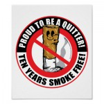 proud_to_be_a_quitter_10_years_poster-r4700a99942ff4dd0964fe757395ae757_i0t_400